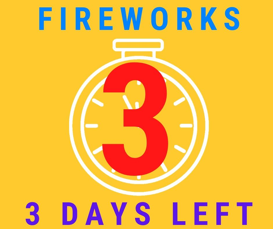 3 days left before the 4th of July! Buy your fireworks now and avoid the crowds!