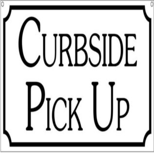 Curb Side Pick Up - Phone In/Email Orders